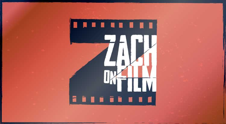 Zach on Film Movie Reviews
