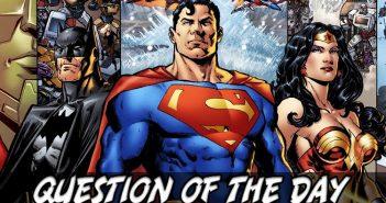 Superman, Batman Or Wonder Woman QOTD