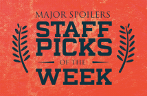 Major Spoilers Staff Picks