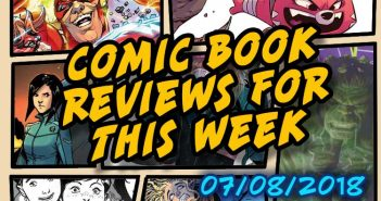 Comic Book Reviews for This Week: July 8, 2018
