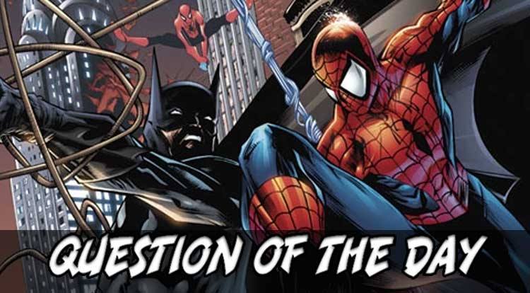 Spider-Man or Batman QOTD