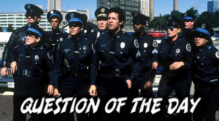 Police Academy QOTD