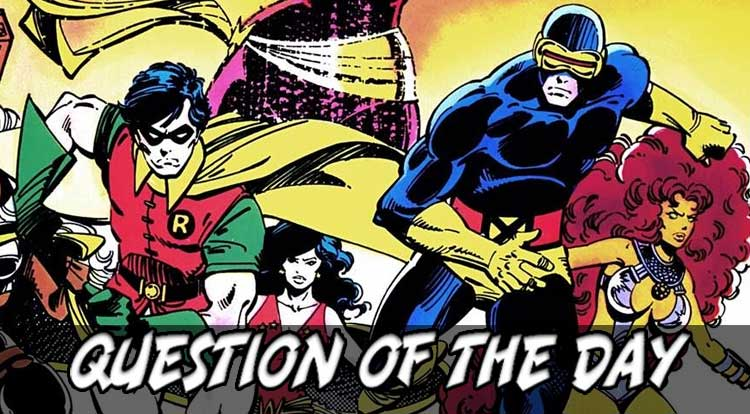 Cyclops or Robin QOTD