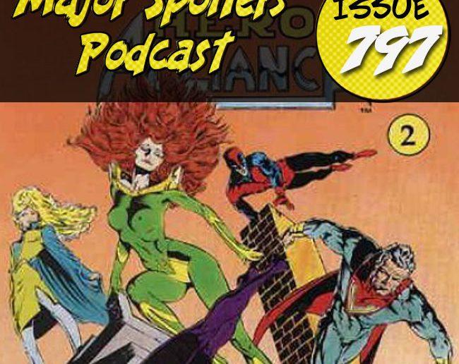 Major Spoilers Podcast #797 Hero Alliance