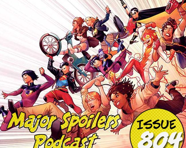 Major Spoilers Podcast #804