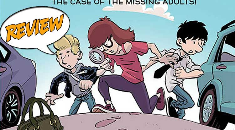 Nancy Drew and the Hardy Boys: The Case of the Missing Adults Review