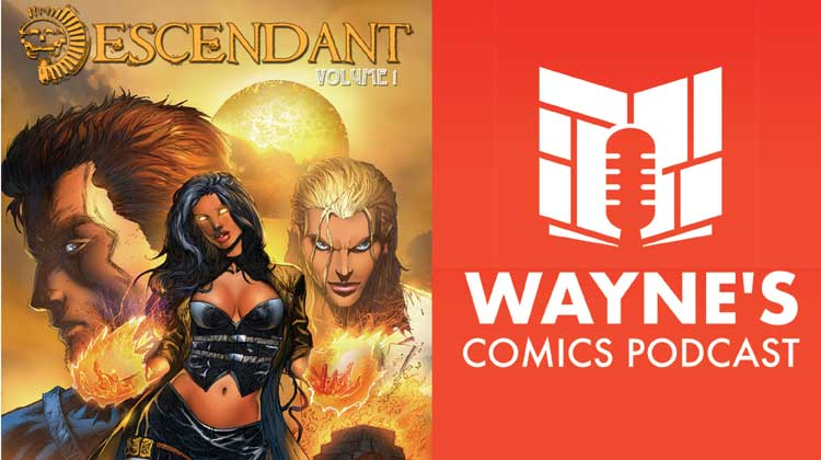 Wayne Hall, Wayne's Comics, Michael Dolce, Secrets of the Sire, podcast, Descendant, Undone, New York Comic Con, Image Comics, Rayne Santiago, Martagal, pyrokinetic, Dr. Alexis Bane, Mariano Navarro