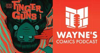 Wayne Hall, Wayne's Comics, Justin Richards, Finger Guns, Val Halvorson, Rebecca Nalty, Taylor Esposito, Vault Comics,