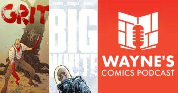 Wayne Hall, Wayne's Comics, Grit, Barrow, Ari, troll, Scout Comics, Brian Wickman, Big White, horror, axe, sword and sorcery, Witcher, Southern Bastards, doomsday cult