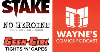 It's Episode 425 of the Wayne's Comics Podcast, and this week Wayne has three special guests!