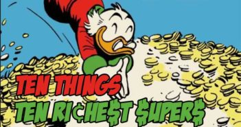 Ten Things: Ten Richest Supers