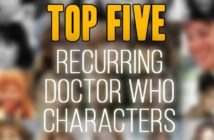Top Five Recurring Doctor Who Characters