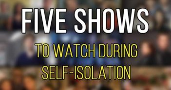 Top Five Shows to Watch in self-isolation