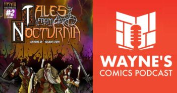 It's time to return to some great Steampunk comics in Episode 429 of the Wayne's Comics Podcast.