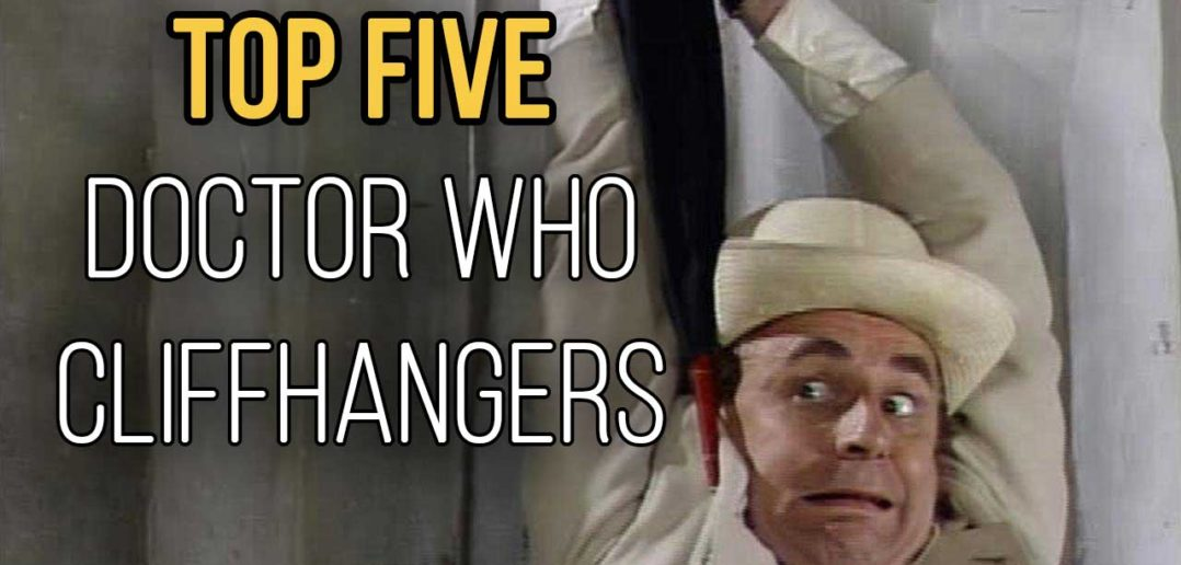 Top FIve Doctor Who Cliffhangers