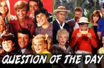 Brady Bunch or Gilligan's Island QOTD