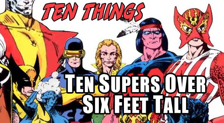 Over Six Feet Ten Things
