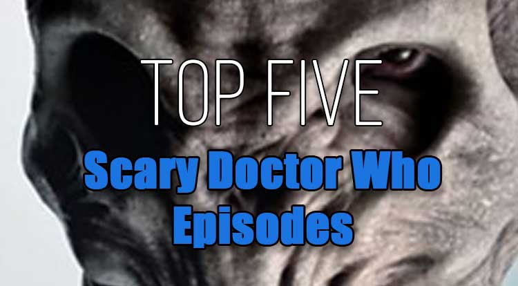 Top Five Scary Doctor Who Episodes