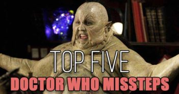 Top Five Doctor Who Missteps
