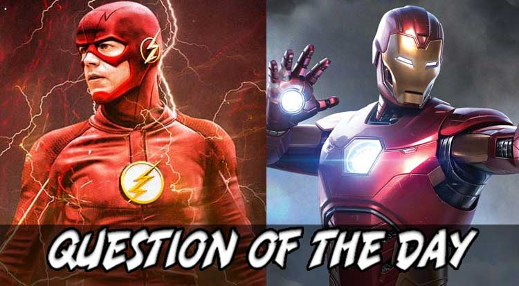 The Flash or Iron Man QOTD