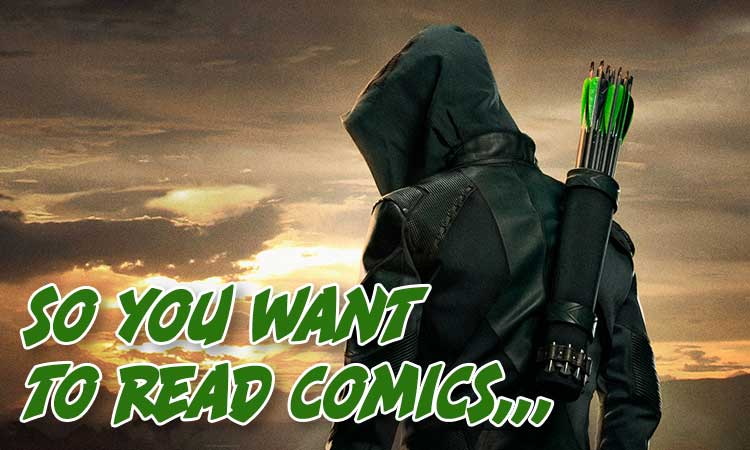 So You Want To Read Comics Arrowverse Edition