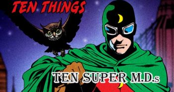 Super M.D.s Ten Things