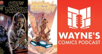 Wayne Hall, Wayne's Comics, Cult of Dracula, Rich Davis, Manson Family, Helter Skelter, Bram Stoker, Kickstarter, Second Sight Publishing, Maybe Someday, All We Ever Wanted, Tyler Chin-Tanner, Wave Blue World, Eric Palicki, Matt Miner, Phillip Sevy, Droplets, Rod Reis, Heroic Truth, Stephanie Phillips,