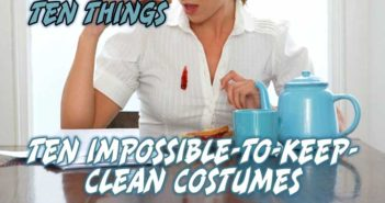 Ten Impossible-To-Keep-Clean Costumes Ten Things