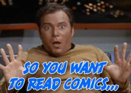 So You Want To Read Comics: Star Trek Edition