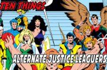 Ten Alternate Justice Leaguers Ten Things