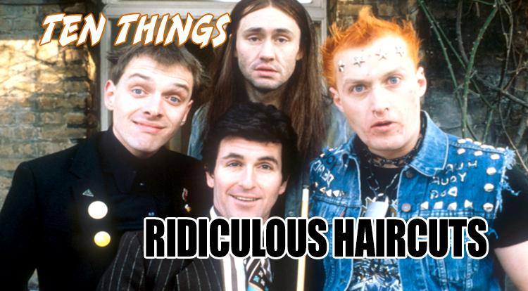 Ten Ridiculous Haircuts Ten Things