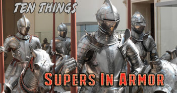 Supers In Armor Ten Things