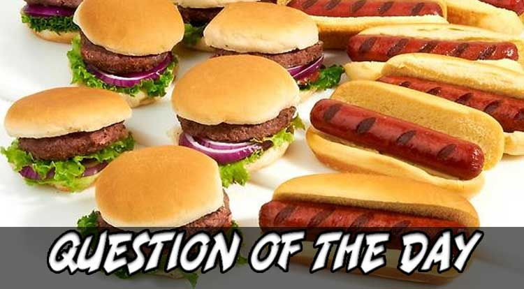 Hamburger or Hot Dog QOTD