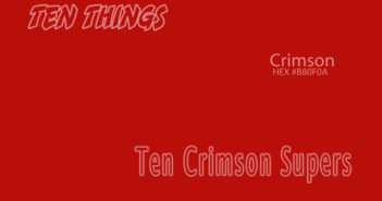 Crimson Supers Ten Things