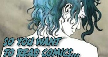 So You Want TO read Comics Indie Film Edition