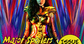 Major Spoilers Podcast #910: Wonder Woman 1984