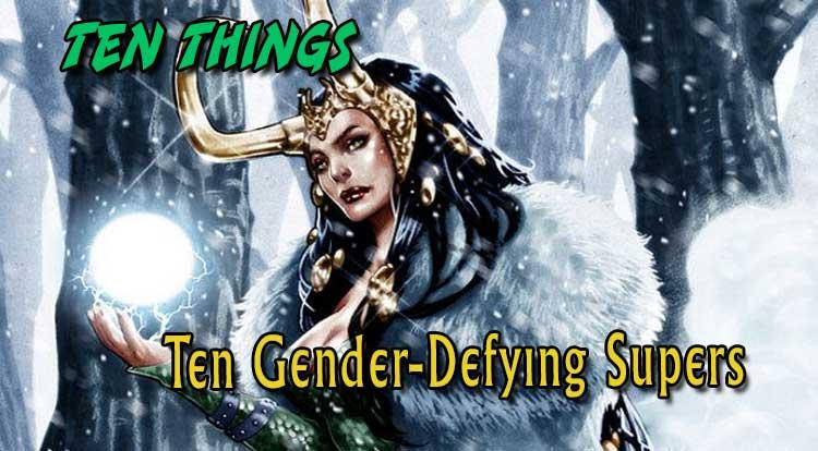 Gender Defying Supers Ten Things