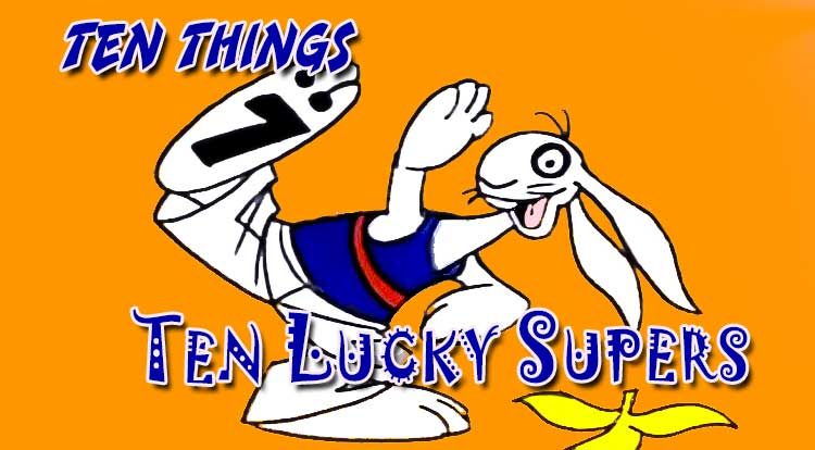 Ten Lucky Supers Ten Things