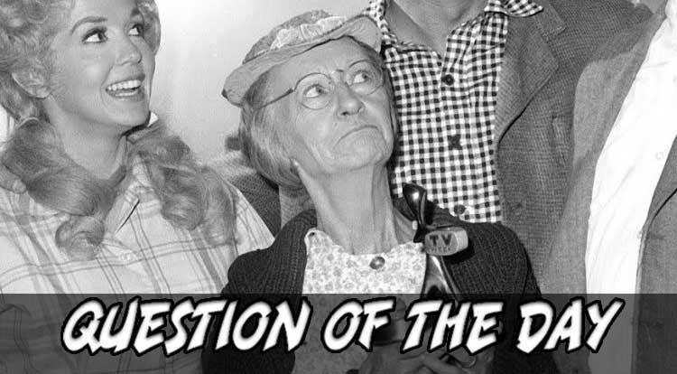 Granny Clampett QOTD