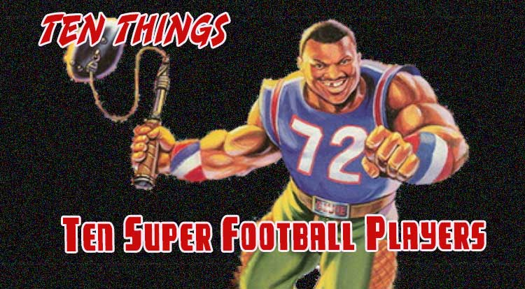 Ten Super Football Players Ten Things