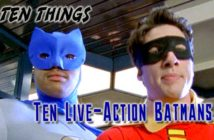 Live-Action Batmans Ten Things