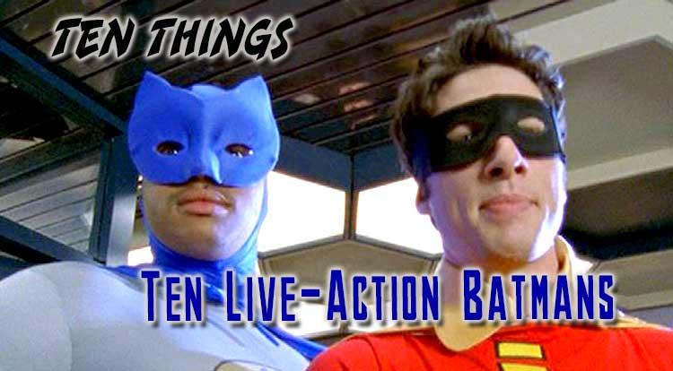 Live-Action Batmans Ten Things