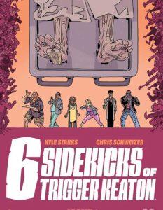 The Six Sidekicks of Trigger Keaton