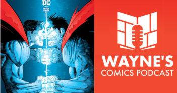 Wayne Hall, Wayne's Comics, Gutter Magic, Road of Bones, Sea of Sorrows, Superman, Red and Blue, TMNT, Turtles, Wailing Blade, All We Ever Wanted,