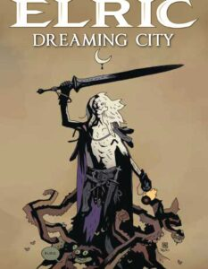 Elric; The Dreaming City #1