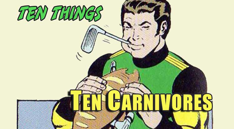 Ten Super Carnivores Ten Things
