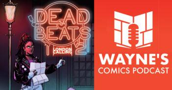 Wayne Hall, Wayne's Comics, All We Ever Wanted, Dead Beats, London, Beatles, Wave Blue World, Tyler Chin-Tanner, Eric Palicki, music, horror, Kickstarter,