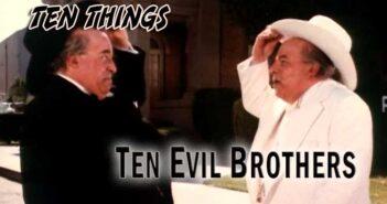 Ten Evil Brothers QOTD