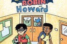 Batman Robin and Howard